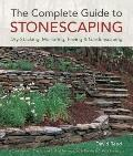 Complete Guide to Stonescaping : Dry-Stacking, Mortaring, Paving and Gardenscaping