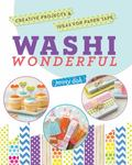 Washi Wonderful : Creative Projects and Ideas for Paper Tape