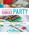 Decorating Cookies Party : 50 Designs for Guests to Make or Take