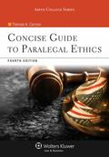 Concise Guide To Paralegal Ethics, Fourth Edition (Aspen College)