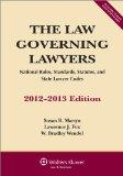 The Law Governing Lawyers: National Rules, Standards, Statutes, and State Lawyer Codes, 2012...