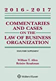 Commentaries and Cases on the Law of Business Organizations: 2016-2017 Statutory Supplement ...