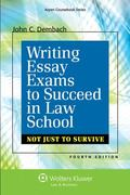 Writing Essay Exams to Succeed in Law School : Not Just Survive 4e