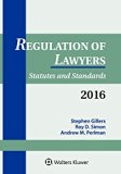 Regulation of Lawyers: Statutes & Standards 2016 Supplement