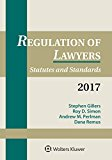 Regulation of Lawyers: Statutes and Standards, 2017 Supplement (Supplements)