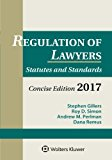 Regulation of Lawyers: Statutes and Standards, Concise Edition, 2017 Supplement (Supplements)