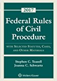Federal Rules of Civil Procedure with Selected Statutes, Cases, and Other Materials 2017 Sup...