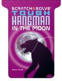 Scratch & Solve Tough Hangman in the Moon (Scratch & Solve Series)