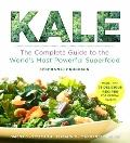 Kale : The Complete Guide to the Most Powerful Superfood