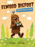 Elwood Bigfoot : Wanted: Birdie Friends!