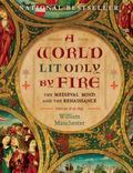 World Lit Only by Fire : The Medieval Mind and the Renaissance-Portrait of an Age