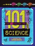 101 Things You Should Know about Science