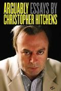 Arguably : Essays by Christopher Hitchens