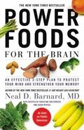 Power Foods for the Brain : An Effective 3-Step Plan to Protect Your Mind and Strengthen You...