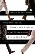Why Did Jesus, Moses, the Buddha, and Mohammed Cross the Road? : Christian Identity in a Mul...