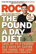 Pound a Day Diet : Lose up to 5 Pounds in 5 Days by Eating the Foods You Love