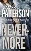 Nevermore : The Final Maximum Ride Adventure