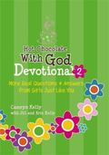 Hot Chocolate with God Devotional : More Real Questions and Answers from Girls Just Like You