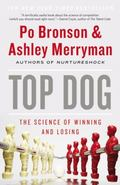 Top Dog : The Science of Winning and Losing