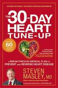 30-Day Heart Tune-Up : A Breakthrough Medical Plan to Prevent and Reverse Heart Disease