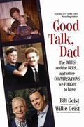Good Talk, Dad : The Birds and the Bees... and Other Conversations We Forgot to Have