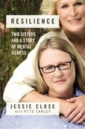 Resilience : Two Sisters and a Story of Mental Illness