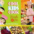 Cool Kids Cook : Fresh and Fit