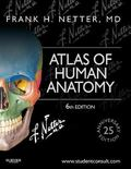 Atlas of Human Anatomy : Including Student Consult Interactive Ancillaries and Guides