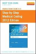 Medical Coding Online 2012 for Step-by-Step Medical Coding 2012 Edition (User Guide and Acce...