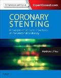 Coronary Stenting : A Companion to Topol's Textbook of Interventional Cardiology