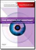 The Ophthalmic Assistant: A Text for Allied and Associated Ophthalmic Personnel: Expert Cons...
