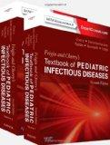 Feigin and Cherry's Textbook of Pediatric Infectious Diseases: Expert Consult - Online and P...