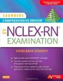 Saunders Comprehensive Review for the NCLEX-RN Examination, 6e (Saunders Comprehensive Revie...
