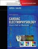 Cardiac Electrophysiology: From Cell to Bedside: Expert Consult - Online and Print, 6e (Expe...