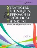 Strategies, Techniques, & Approaches to Critical Thinking: A Clinical Reasoning Workbook for...
