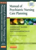 Manual of Psychiatric Nursing Care Planning: Assessment Guides, Diagnoses, Psychopharmacolog...