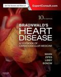 Braunwald's Heart Disease: A Textbook of Cardiovascular Medicine, Single Volume, 10e (Heart ...