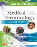 Medical Terminology: A Short Course, 7e