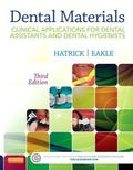 Dental Materials: Clinical Applications for Dental Assistants and Dental Hygienists, 3e