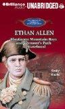 Ethan Allen: The Green Mountain Boys and Vermont's Path to Statehood (The Library of America...