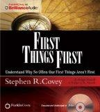 First Things First: Understand Why So Often Our First Things Aren't First