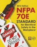 Nfpa 70e: Standard for Electrical Safety in the Workplace, 2012