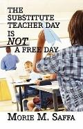 The Substitute Teacher Day Is NOT a Free Day