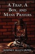 Trap, a Box, and Many Prayers