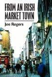 From an Irish Market Town