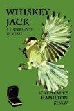 Whiskey Jack: A Sisterhood in Verse