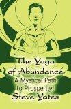 The Yoga of Abundance: A Mystical Path to Prosperity!