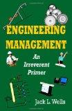 Engineering Management: An Irreverent Primer