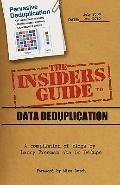 Insider's Guide to Data Deduplication : A compilation of blogs by Larry Freeman aka Dr Dedupe