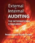 External and Internal Auditing : The International Standards - Professional Study Guide
